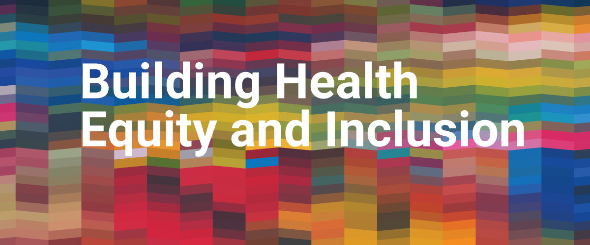 Building Health Equity and Inclusion Banner