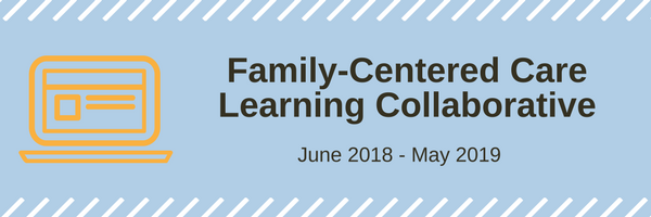 Family-Centered Care Learning Collaborative