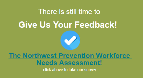 NW Prevention Workforce Needs Assessment; take our survey