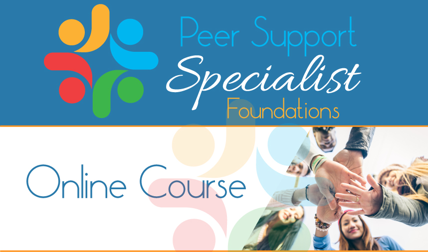 Peer Support Specialist 101 – Online Course