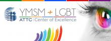 YMSM + LGBT ATTC Center of Excellence image with rainbow and rainbow color iris in an up-close eye