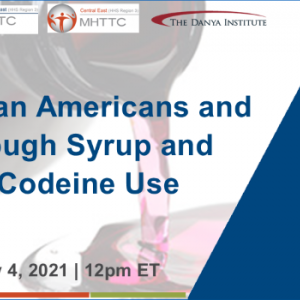 African American Cough Syrup Codeine webinar-04Feb2021-graphic