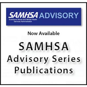 SAMHAS advisory series publications - now available