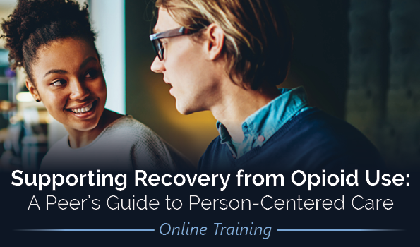 Supporting Recovery from Opioid Use Peer Training