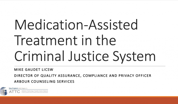 Medication Assisted Treatment in the Criminal Justice System