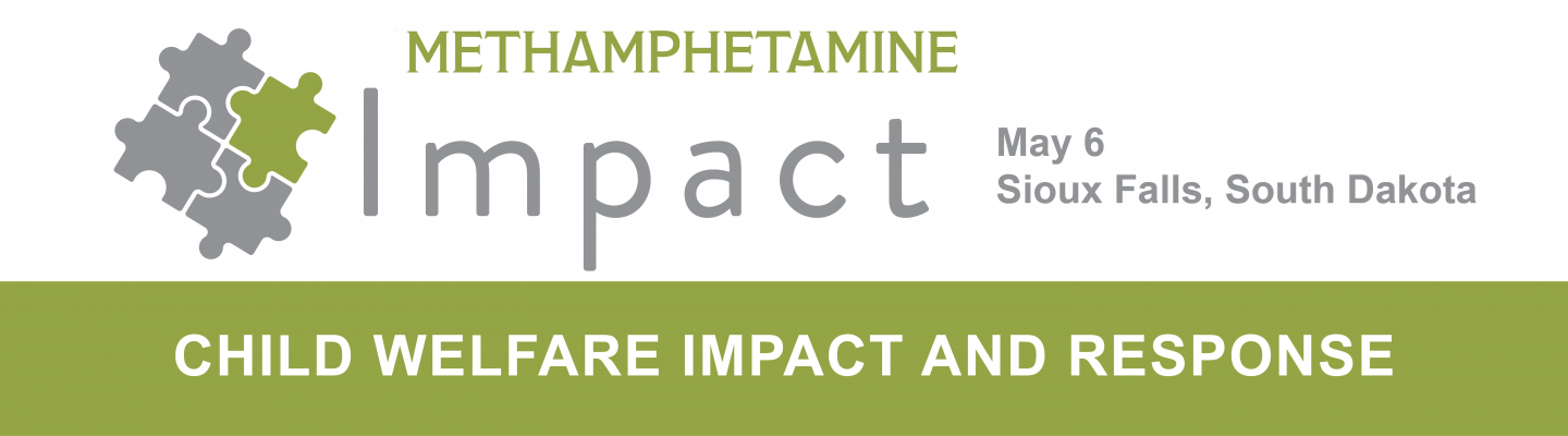 Methamphetamine: Child Welfare Impact and Response