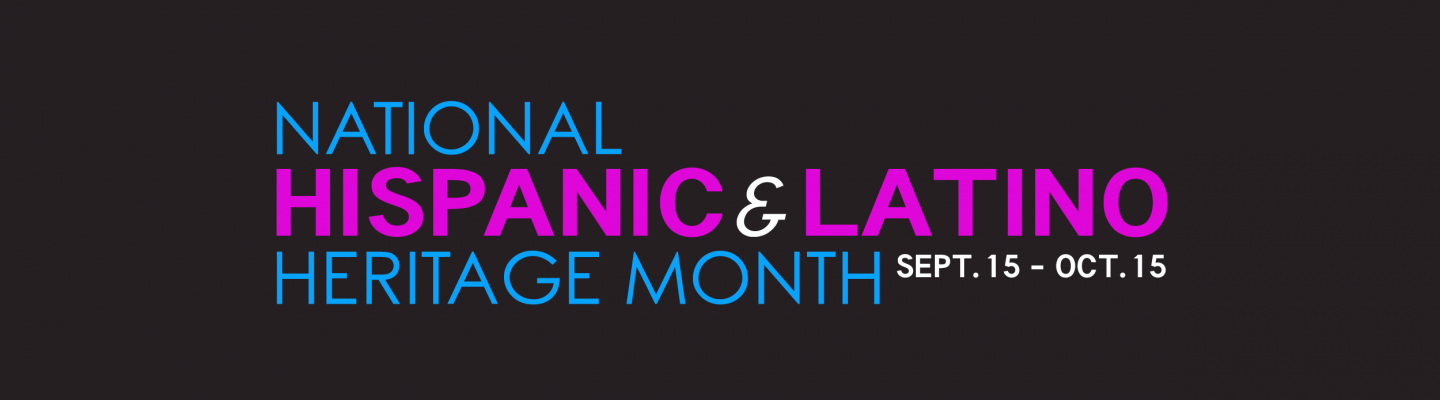 National Hispanic Heritage Month Sept 15-Oct 15