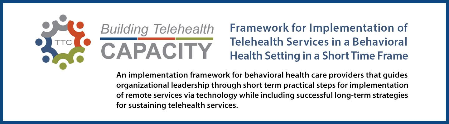 TTC Building Telehealth Capacity - Framework for Implementation of Telehealth Services